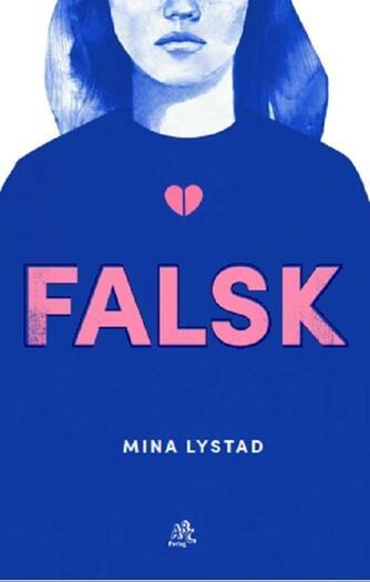Mina Lystad (f. 1983): Falsk