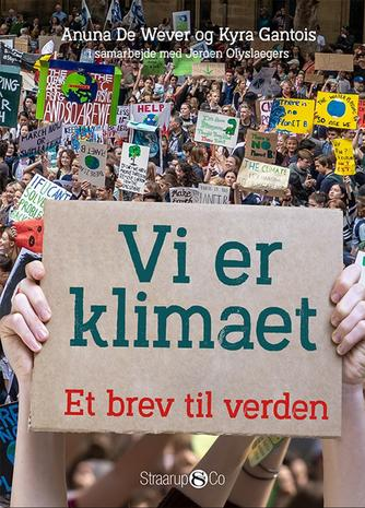 Kyra Gantois, Jeroen Olyslaegers, Anuna de Wever: Vi er klimaet : et brev til verden