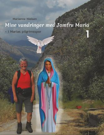 Marianne Nielsen (f. 1953-12-29): Mine vandringer med Jomfru Maria