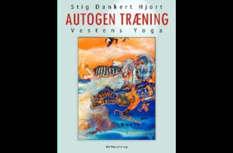 Stig Dankert Hjort: Autogen træning : Vestens yoga