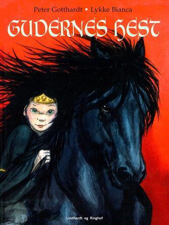 Peter Gotthardt: Gudernes hest