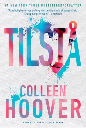 Colleen Hoover: Tilstå : en roman