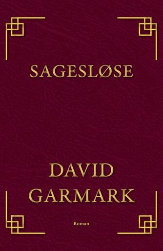 David Garmark (f. 1972): Sagesløse : roman