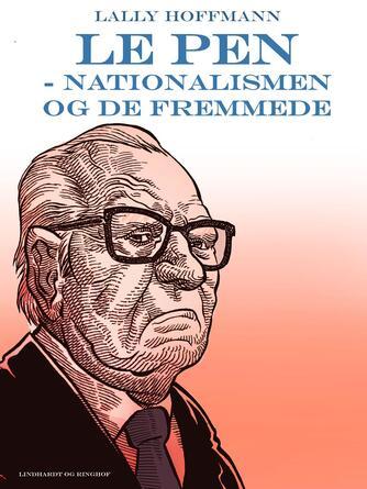 Lally Hoffmann: Le Pen : nationalismen og de fremmede