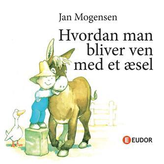 Jan Mogensen (f. 1945): Hvordan man bliver ven med et æsel
