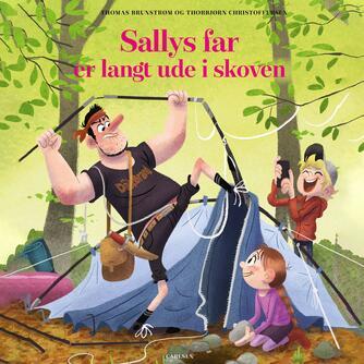 Thomas Brunstrøm: Sallys far er langt ude i skoven