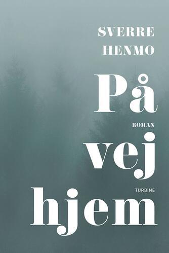 Sverre Henmo: På vej hjem : roman