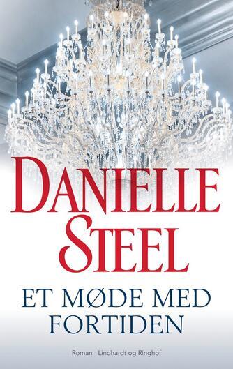 Danielle Steel: Et møde med fortiden : roman