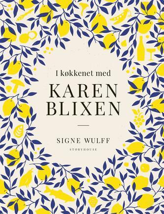 Signe Wulff: I køkkenet med Karen Blixen
