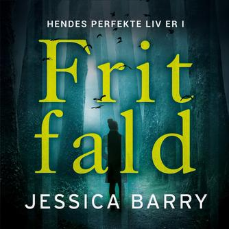 Jessica Barry: Frit fald
