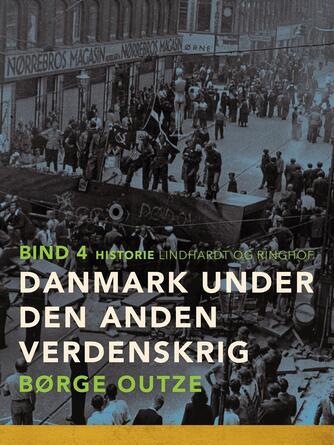 : Danmark under den anden verdenskrig. Bind 4