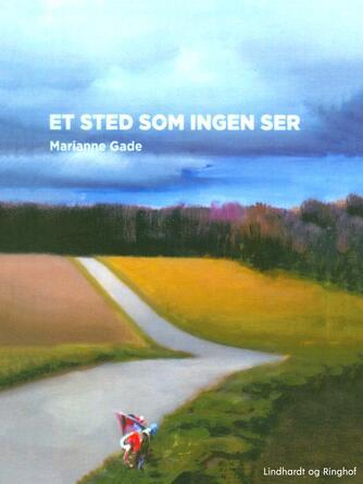 Marianne Gade: Et sted som ingen ser