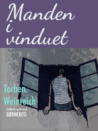 Torben Weinreich: Manden i vinduet : november 1956