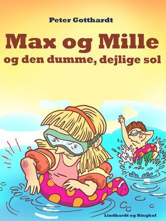Peter Gotthardt, Gunhild Rød: Max & Mille og den dumme, dejlige sol