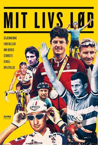 Anders Hjort, Nikolaj Albrectsen: Mit livs løb : stjernerne fortæller om deres største cykeloplevelse