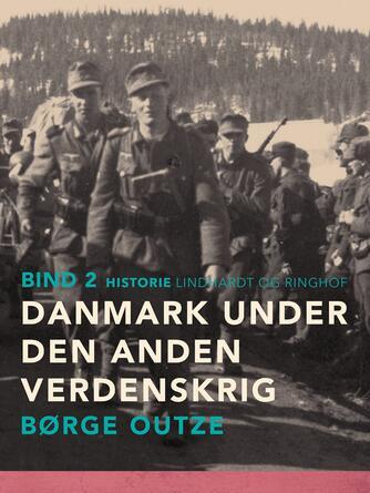 : Danmark under den anden verdenskrig. Bind 2