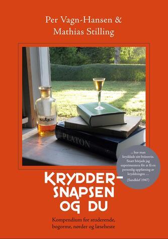 Mathias Stilling, Per Vagn-Hansen: Kryddersnapsen og du : kompendium for studerende, bogorme, nørder og læseheste