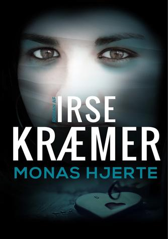 Irse Kræmer: Monas hjerte : roman