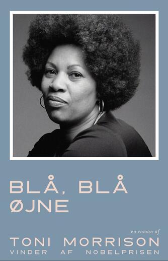 Toni Morrison: Blå, blå øjne : roman