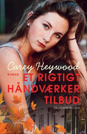 Carey Heywood: Et rigtigt håndværkertilbud : roman