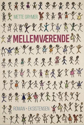 Mette Grymer: Mellemværende : roman