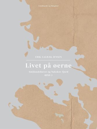 : Livet på øerne. Bind 2. Smålandshavet og Nakskov fjord