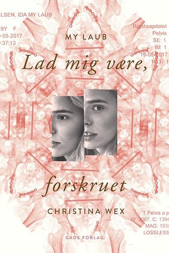 My Laub, Christina Wex: Lad mig være, forskruet
