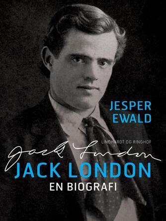 : Jack London: En biografi