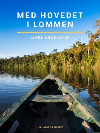 Karl Eskelund: Med hovedet i lommen
