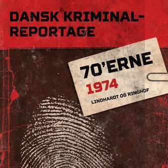 : Dansk kriminalreportage. Årgang 1974