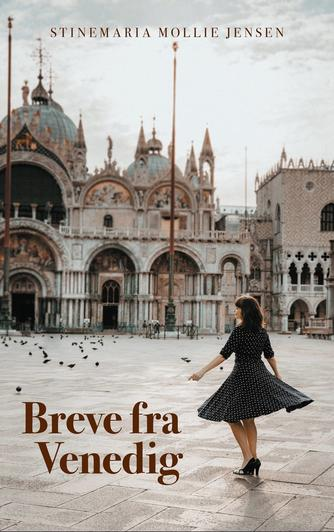 Stinemaria Mollie Jensen: Breve fra Venedig