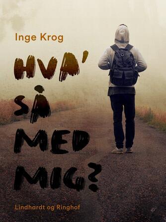 Inge Krog: Hva' så med mig?