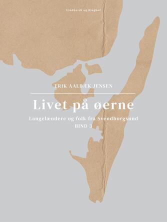 : Livet på øerne. Bind 3. Langelændere og folk fra Svendborgsund