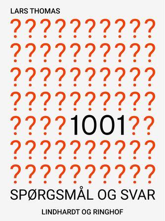 Lars Thomas: 1001 spørgsmål & svar : quiz for hele familien