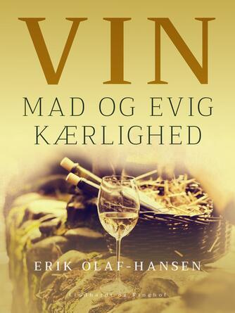 Erik Olaf-Hansen: Vin, mad og evig kærlighed