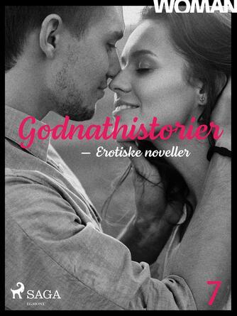 : Godnathistorier : erotiske noveller. 7