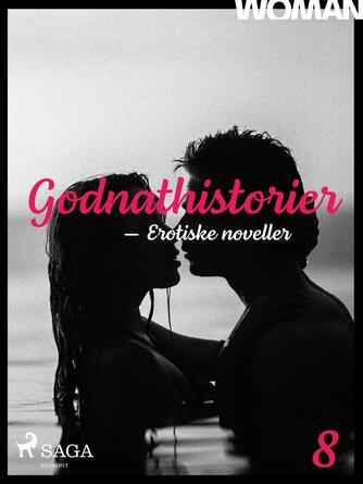 : Godnathistorier : erotiske noveller. 8