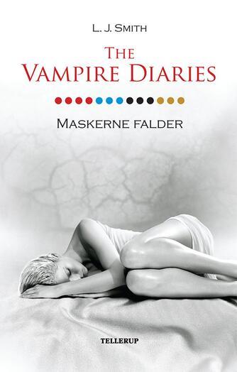 L. J. Smith: The vampire diaries. 13, Maskerne falder
