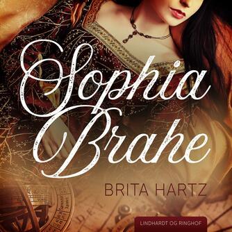 Brita Hartz: Sophia Brahe