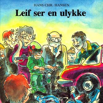 Hans Chr. Hansen (f. 1949): Leif ser en ulykke