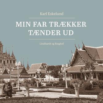Karl Eskelund: Min far trækker tænder ud