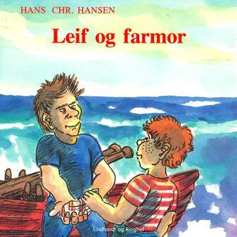 Hans Chr. Hansen (f. 1949): Leif og farmor