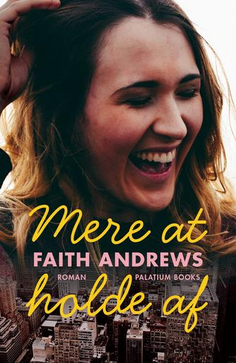 Faith Andrews: Mere at holde af : roman