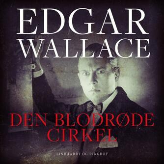 Edgar Wallace: Den blodrøde cirkel (Ved Jesper Ewald)