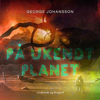George Johansson: På ukendt planet