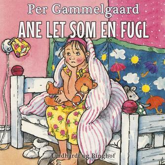 Per Gammelgaard: Ane let som en fugl