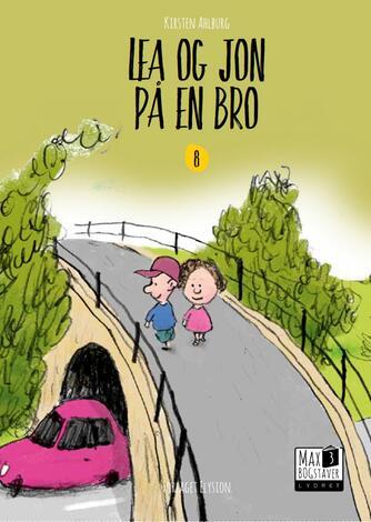 Kirsten Ahlburg: Lea og Jon på en bro