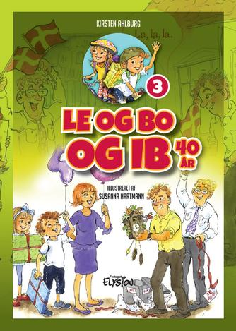 Kirsten Ahlburg: Le og Bo og Ib 40 år