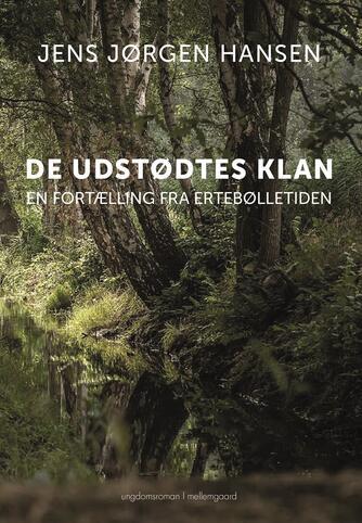Jens Jørgen Hansen (f. 1961-01-10): De udstødtes klan : en fortælling fra Ertebølletiden
