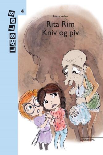Mette Vedsø: Rita Rim - kniv og piv